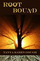 Root Bound (Emma and the Elementals, #1)