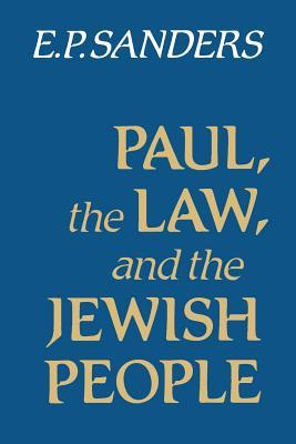 Paul the Law and Jewish People by E.P. Sanders