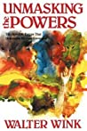 Unmasking the Powers: The Invisible Forces That Determine Human Existence (Powers, # 2)
