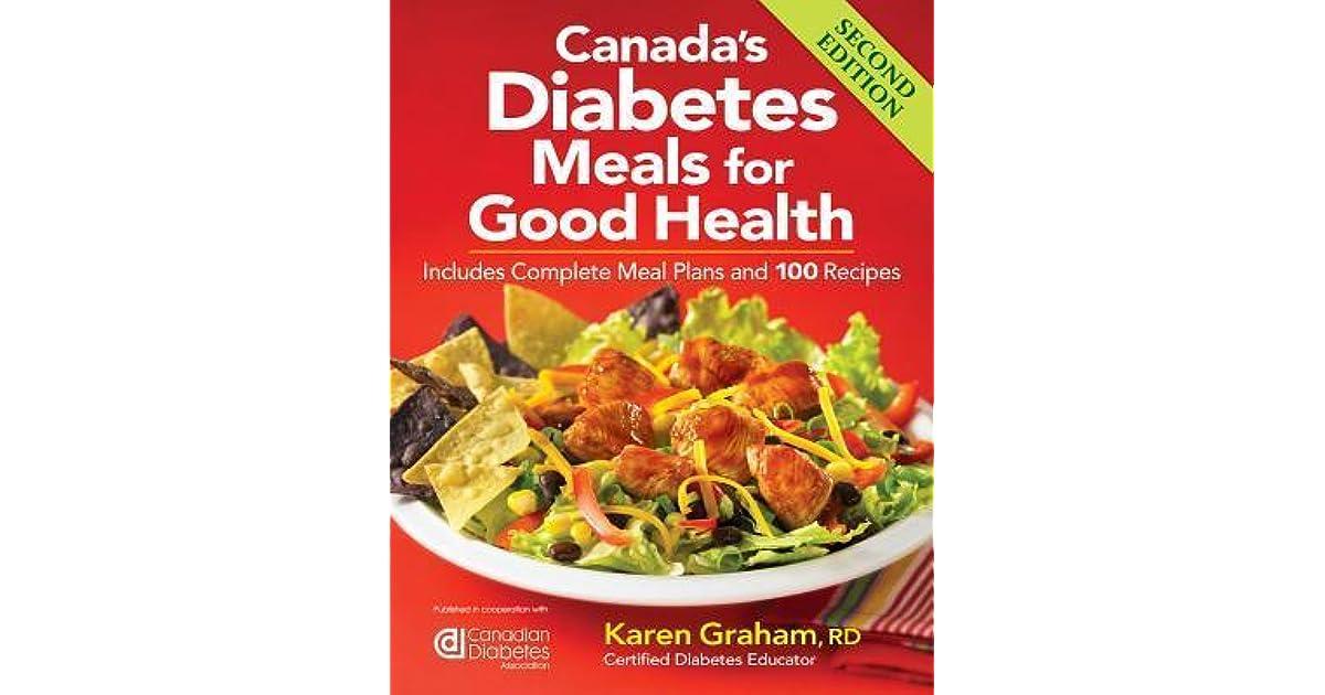 Canadas diabetes meals for good health includes complete meal canadas diabetes meals for good health includes complete meal plans and 100 recipes by karen graham forumfinder Choice Image
