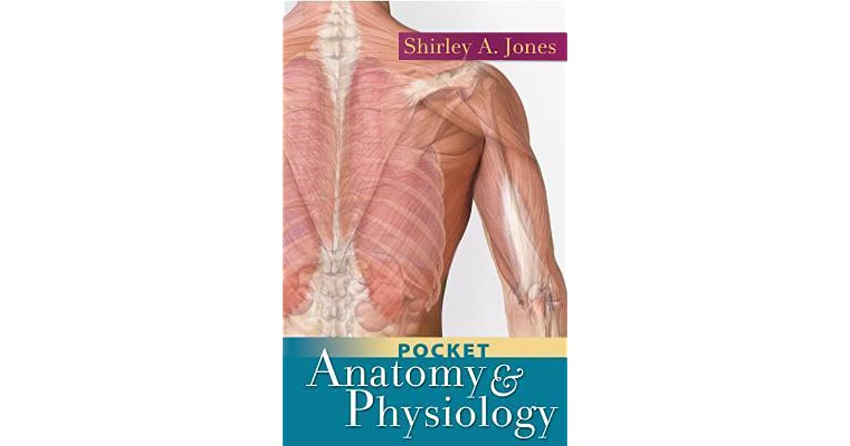 Pocket Anatomy & Physiology by Shirley A. Jones