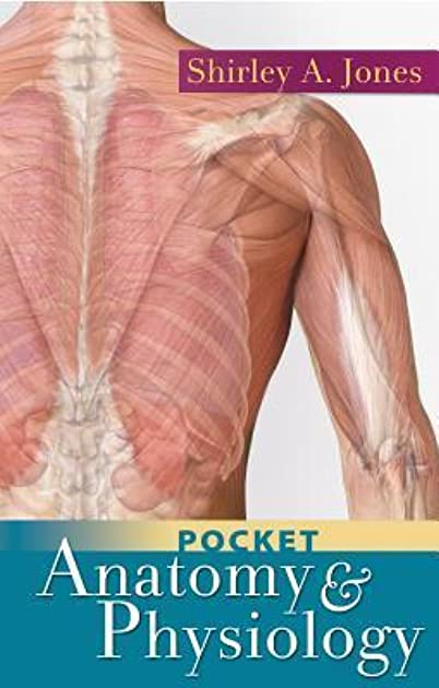 pocket anatomy physiology by shirley a jones rh goodreads com Anatomy and Physiology Binder Cover Anatomy and Physiology Memes