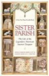 Sister Parish: The Life of the Legendary American Interior Designer: The Life of the Legendary American Interior Designer