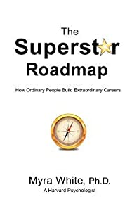 The Superstar Roadmap: How Ordinary People Build Extraordinary Careers