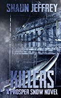 Killers: (A Prosper Snow novel)