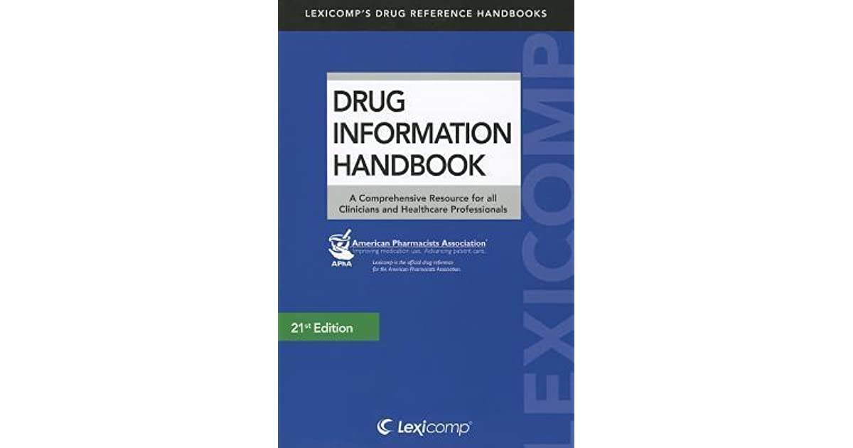 drug information handbook a comprehensive resource for all clinicians and healthcare professionals lexicomps drug reference handbooks