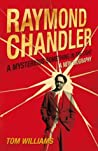 Raymond Chandler: A Mysterious Something in the Light: A New Biography ebook download free