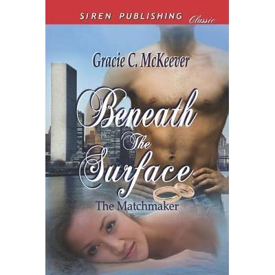 Beneath the Surface [The Matchmaker 1] (Siren Publishing Classic)