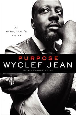 Purpose: An Immigrant's Story by Wyclef Jean