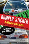 Bumper Sticker Liberalism: Peeling Back the Idiocies of the Political Left