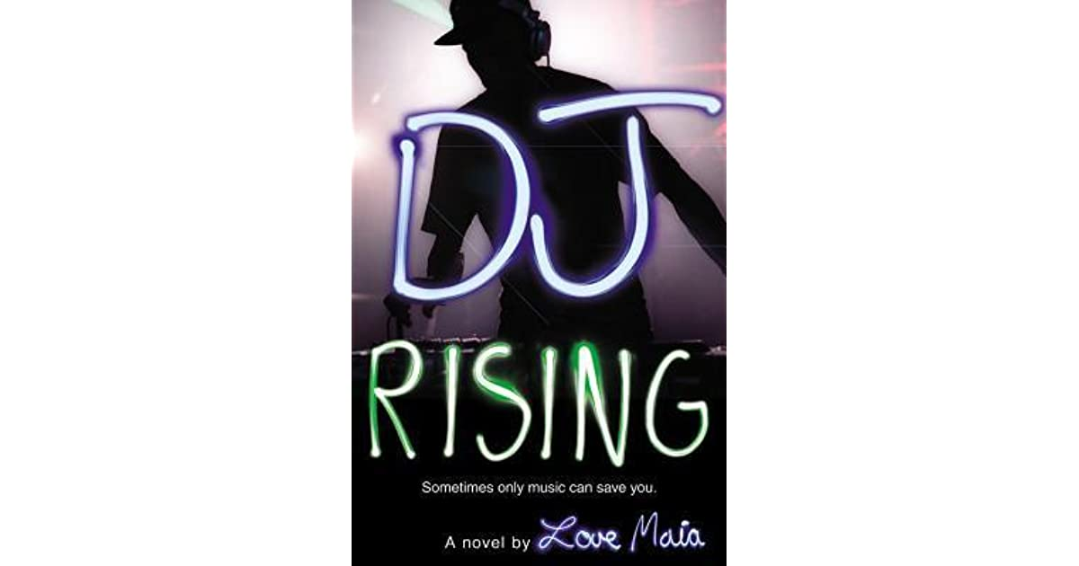 dj rising Special for young adults love maia talks about her novel dj rising ($1799) meet marley, an unassuming high school junior who breathes in music like oxygen in.