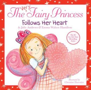 The Very Fairy Princess Follows Her Heart
