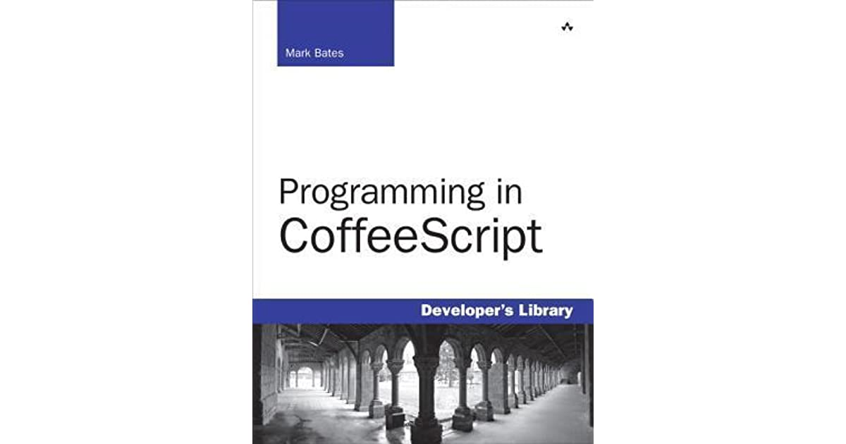 Programming in CoffeeScript (Developers Library)