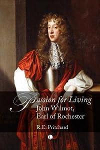 Passion for Living: John Wilmot, Earl of Rochester