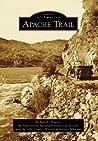Apache Trail (Images of America: Arizona)