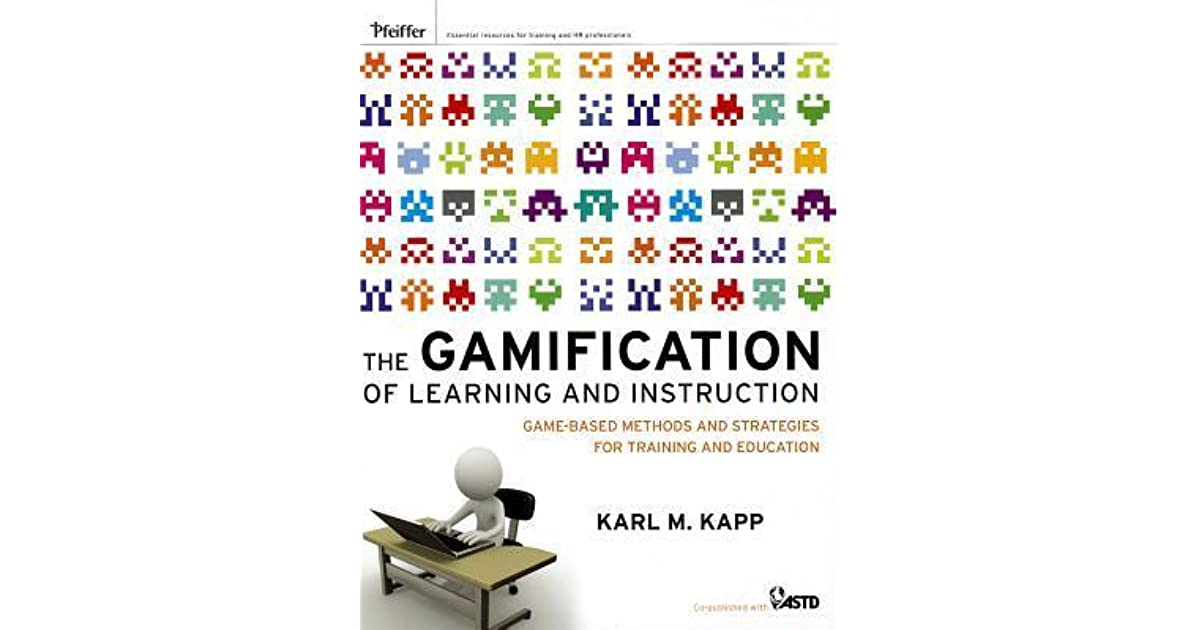 The Gamification Of Learning And Instruction Game Based Methods And