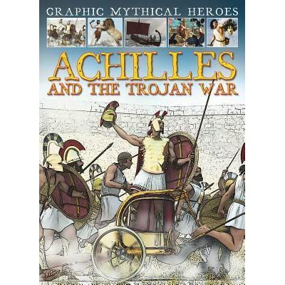 Achilles and the Trojan War by Gary Jeffrey