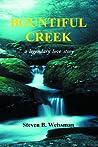 Bountiful Creek: a legendary love story