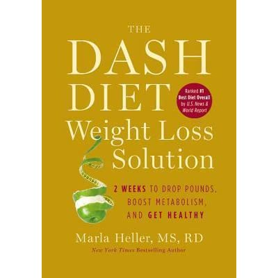 The Dash Diet Weight Loss Solution 2 Weeks To Drop Pounds Boost