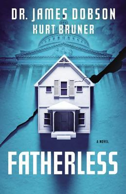 Fatherless (Fatherless #1) by James C  Dobson