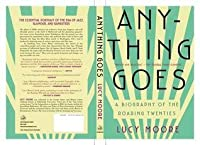 anything goes a biography of the roaring twenties pdf