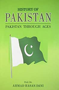 History Of Pakistan: Pakistan Through Ages