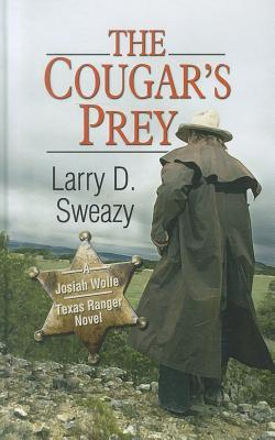 The Cougars Prey By Larry D Sweazy