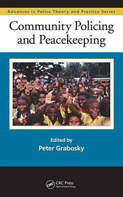 Community Policing and Peacekeeping (Advances in Police Theory and Practice)