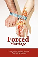Forced Marriage: A Study on British Bangladeshi Community