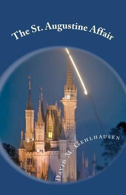 The St. Augustine Affair: Jade and Heather Monarch Spy Romantic Adventure Series