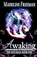 Awaking  (The Naturals, #1)