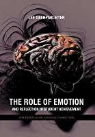 The Role of Emotion and Reflection in Student Achievement: (The Frontal Lobe/ Amygdala Connection)