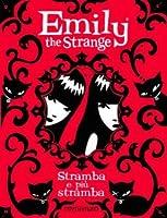 Emily la Stramba: Stramba e più Stramba (Emily the Strange Novels, #2)
