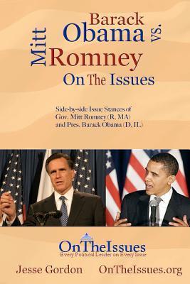 Barack Obama vs. Mitt Romney On The Issues: Side-by-side issue stances of President Barack Obama (D, IL) and Gov. Mitt Romney