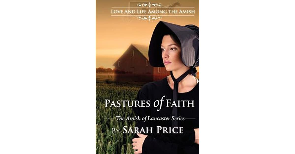Pastures Of Faith Amish Of Lancaster 3 By Sarah Price