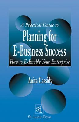 A-Practical-Guide-to-Planning-for-E-Business-Success-How-to-E-enable-Your-Enterprise