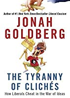 The Tyranny Of Cliches How Liberals Cheat In The War Of Ideas By