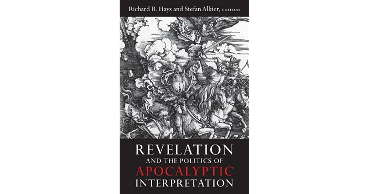Revelation and the politics of apocalyptic interpretation by revelation and the politics of apocalyptic interpretation by richard b hays malvernweather Gallery