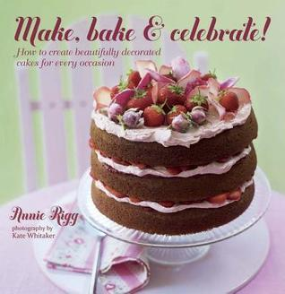 Make-Bake-Celebrate-How-to-create-beautifully-decorated-cakes-for-every-occasion
