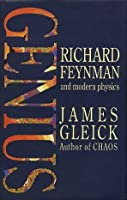 Genius: Richard Feynman And Modern Physics