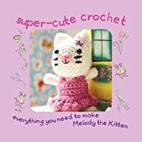 Super Cute Crochet Kit: Everything You Need to Make Melody the Kitten