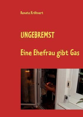 UNGEBREMST: Eine Ehefrau gibt Gas