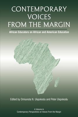 Contemporary Voices from the Margin: African Educators on African and American Education