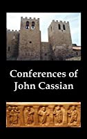 Conferences of John Cassian, (Conferences I-XXIV, Except for XII and XXII)