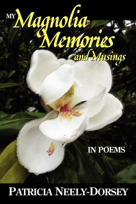 My Magnolia Memories and Musings- In Poems