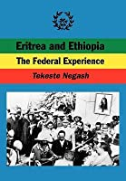 Eritrea and Ethiopia. the Federal Experience
