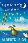 Teodoro Luna's Two Kisses: Poems