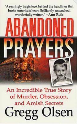 Abandoned Prayers An Incredible True Story of Murder, Obsession, And Amish Secrets (St