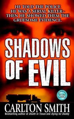Shadows of Evil: Long-haul Trucker Wayne Adam Ford and His Grisly Trail of Rape, Dismemberment, and Murder