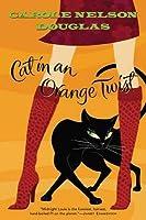 Cat in an Orange Twist: A Midnight Louie Mystery